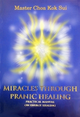 Miracles Through Pranic Healing