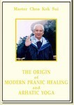 The Origin of Modern Pranic Healing and Arhatic Yoga Book